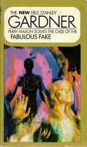 The Case Of The Fabulous Fake by Erle Stanley Gardner