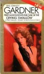 The Case Of The Crying Swallow by Erle Stanley Gardner