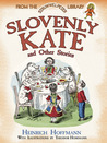 Slovenly Kate and Other Stories: From the Struwwelpeter Library