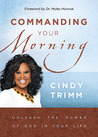 Commanding Your Morning: Unleash the power of God in your life