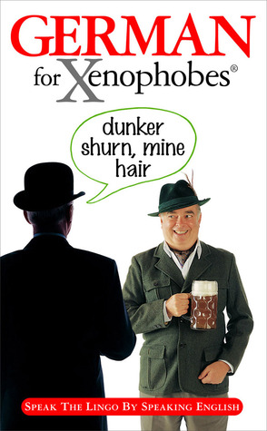 German for Xenophobes by Drew Launay
