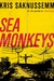 Sea Monkeys by Kris Saknussemm