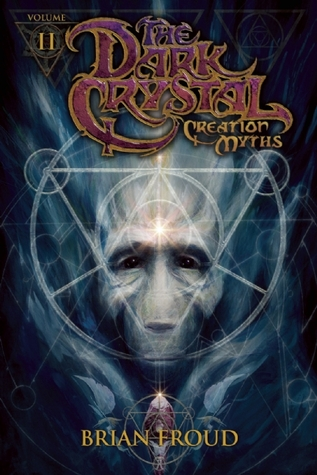 The Dark Crystal: Volume 2: Creation Myths