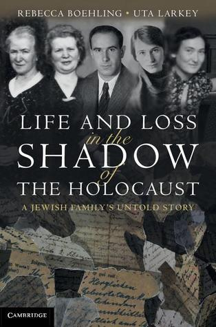 Life and Loss in the Shadow of the Holocaust by Rebecca Boehling