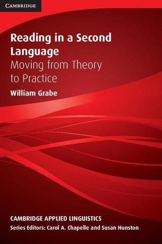 Reading in a Second Language: Moving from Theory to Practice