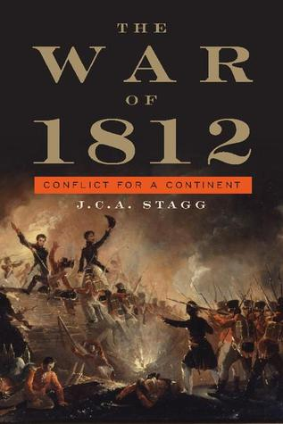 The War of 1812 by J.C.A. Stagg