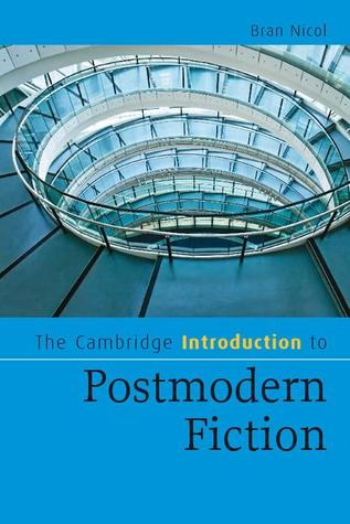 The Cambridge Introduction to Postmodern Fiction by Bran Nicol