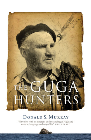 The Guga Hunters by Donald S. Murray
