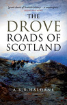 The Drove Roads of Scotland by A.R.B. Haldane
