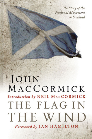 The Flag in the Wind: The Story of the National Movement in Scotland
