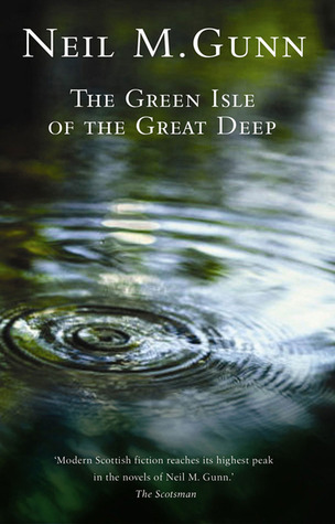 The Green Isle of the Great Deep by Neil M. Gunn