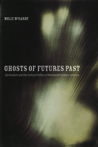 Ghosts of Futures Past by Molly McGarry