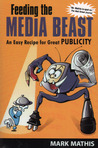 Feeding the Media Beast: An Easy Recipe for Great Publicity