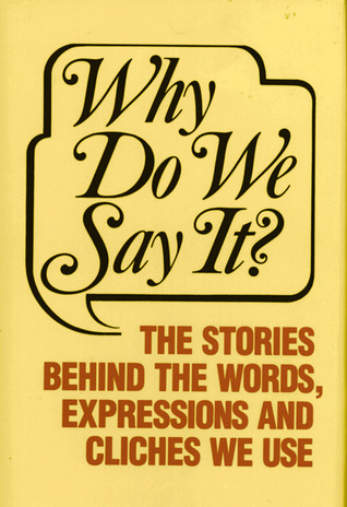 Why Do We Say It? by Castle Books
