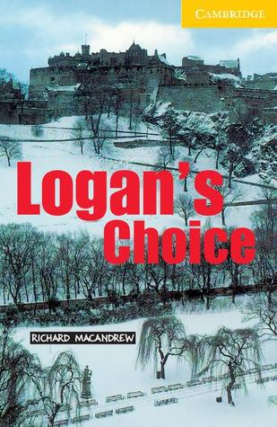Logan's Choice by Richard MacAndrew