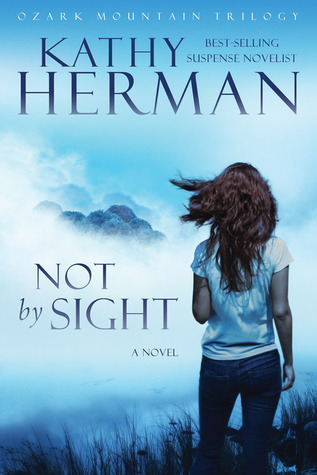 Not by Sight (Ozark Mountain Trilogy, #1)