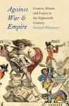Against War and Empire: Geneva, Britain, and France in the Eighteenth Century