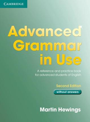 Advanced Grammar in Use without Answers by Martin Hewings