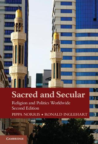 Sacred and Secular: Religion and Politics Worldwide (Cambridge Studies in Social Theory, Religion and Politics)