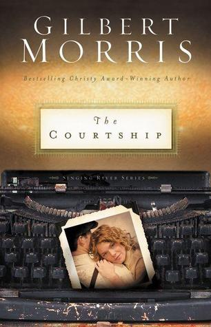 The Courtship by Gilbert Morris