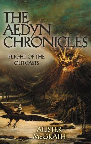 Flight of the Outcasts by Alister McGrath