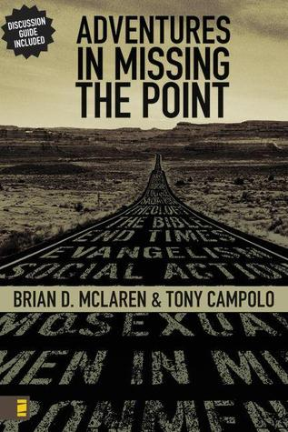 Adventures in Missing the Point by Tony Campolo