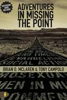Adventures in Missing the Point by Brian D. McLaren