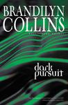 Dark Pursuit by Brandilyn Collins