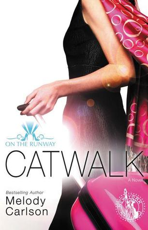 Catwalk by Melody Carlson