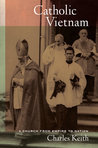 Catholic Vietnam: A Church from Empire to Nation