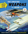 Popular Mechanics The Amazing Weapons That Never Were by Gregory Benford