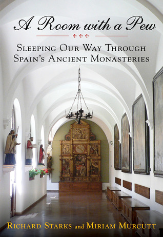 A Room with a Pew: Sleeping Our Way Through Spain's Ancient Monasteries