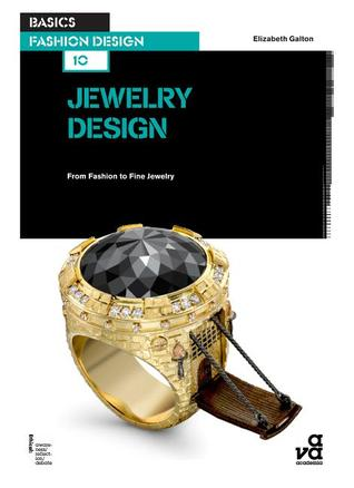 Basics Fashion Design 10: Jewellery Design: From Fashion to Fine Jewellery (Basics Fashion Design #10)