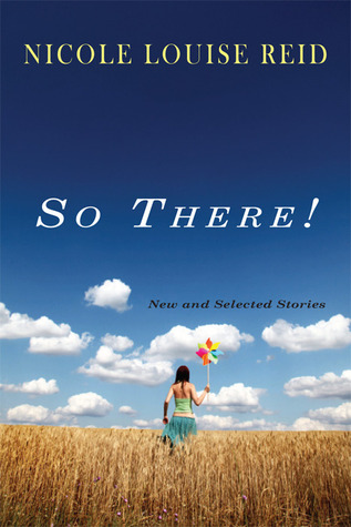 So There! by Nicole Louise Reid