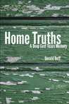 Home Truths: A Deep East Texas Memory