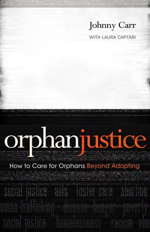 Orphan Justice: How to Care for Orphans Beyond Adopting