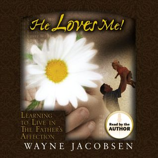 He Loves Me!: Learning to Live in The Father