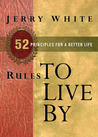Rules to Live By: 52 Principles for a Better Life