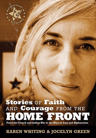 Stories of Faith and Courage from the Home Front by Karen H. Whiting