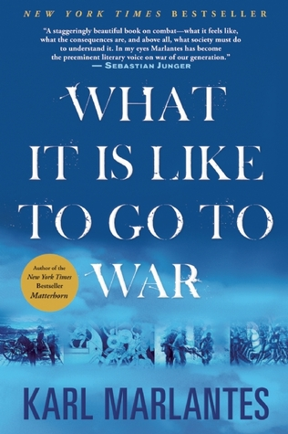 Free download online What it is Like to Go to War ePub by Karl Marlantes