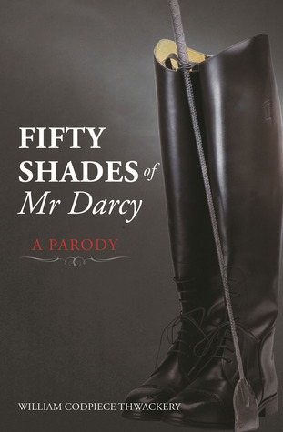Fifty Shades of Mr Darcy: A Parody