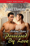 Possessed by Love (Alchemy Mates, #2)