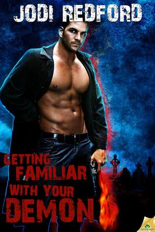 Getting Familiar with Your Demon (That Old Black Magic, #4)