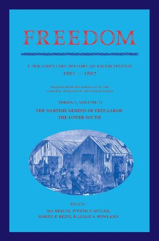 Freedom: Volume 2, Series 1: The Wartime Genesis of Free Labor: The Upper South: A Documentary History of Emancipation, 1861 1867