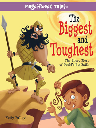 The Biggest and Toughest: The Short Story of David's Big Faith