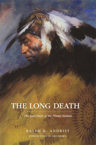 The Long Death by Ralph K. Andrist
