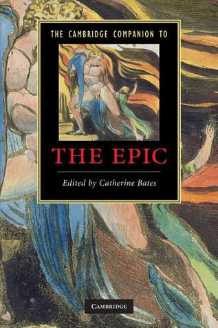 The Cambridge Companion to the Epic by Catherine Bates