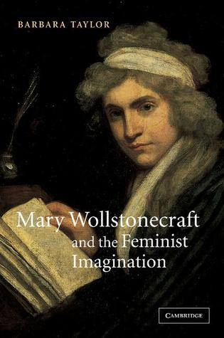 Mary Wollstonecraft and the Feminist Imagination by Barbara  Taylor