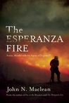 The Esperanza Fire: Arson, Murder, and the Agony of Engine 57