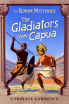 The Gladiators from Capua by Caroline Lawrence